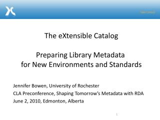 The  eXtensible Catalog  Preparing Library Metadata  for New Environments and Standards