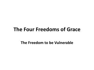 The Four  Freedoms  of Grace