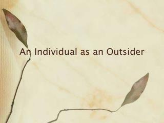 An Individual as an Outsider