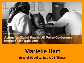 Marielle  Hart Head of EU policy, Stop AIDS Alliance