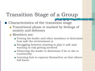 Transition Stage of a Group