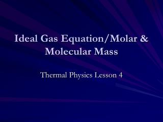 Ideal Gas Equation/Molar & Molecular Mass