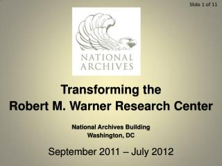 Transforming the  Robert  M. Warner Research  Center National Archives Building  Washington, DC