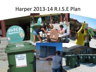 Harper 2013-14 R.I.S.E Plan
