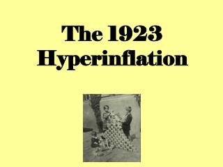 The 1923 Hyperinflation