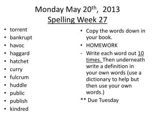 Monday May 20 th ,   2013 Spelling Week  27
