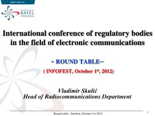 Vladimir Skulić Head of Radiocommunications Department