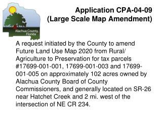 Application CPA-04-09  (Large Scale Map Amendment)