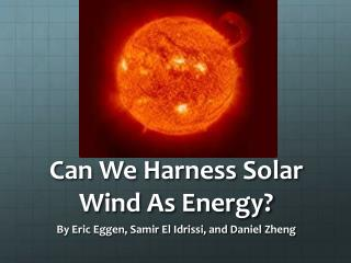 Can We Harness Solar Wind As Energy?