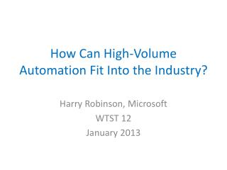 How Can High-Volume Automation Fit Into the Industry?