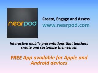 Create , Engage and Assess nearpod