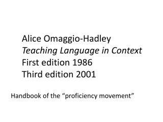 Alice  Omaggio -Hadley Teaching Language in Context First edition 1986 Third edition 2001