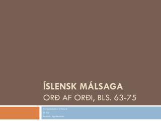 Íslensk málsaga Orð af orði, bls. 63-75