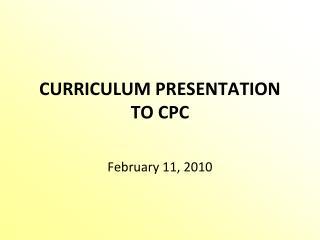 CURRICULUM PRESENTATION TO CPC