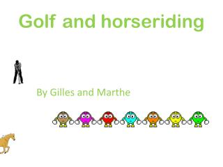 Golf and horseriding