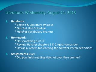 Literature: Wednesday,  August 21 , 2013