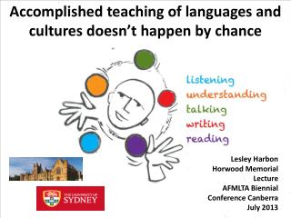 Accomplished teaching of languages and cultures doesn't happen by chance