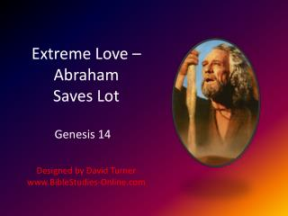 Extreme Love – Abraham  Saves Lot