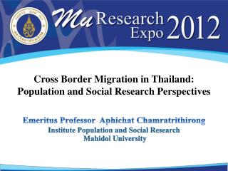 Cross Border Migration in Thailand:  Population and Social Research Perspectives