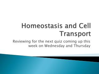 Homeostasis and  C ell Transport