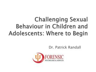 Challenging Sexual Behaviour in Children and Adolescents: Where to  Begin
