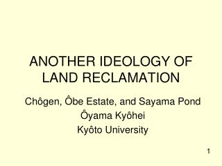 ANOTHER IDEOLOGY OF LAND RECLAMATION