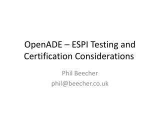 OpenADE  – ESPI Testing and Certification Considerations