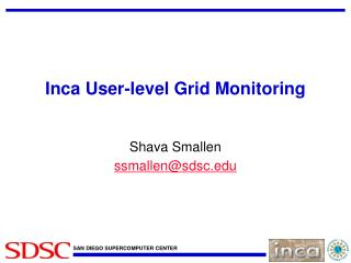Inca User-level Grid Monitoring