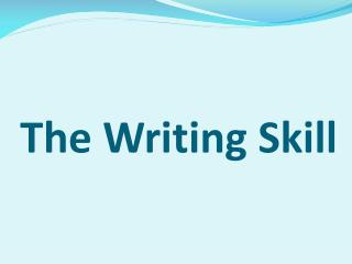 The Writing Skill