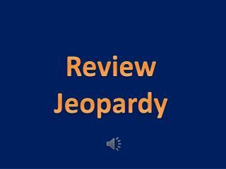 Review Jeopardy