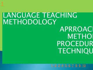 LANGUAGE  TEACHING METHODOLOGY APRROACH METHOD PROCEDURE TECHNIQUE