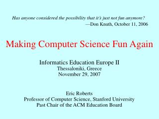 Making Computer Science Fun Again