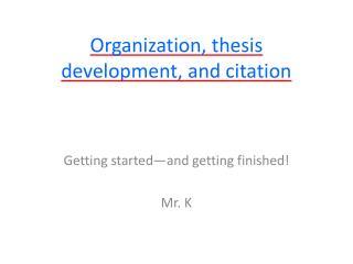 Organization, thesis development, and citation