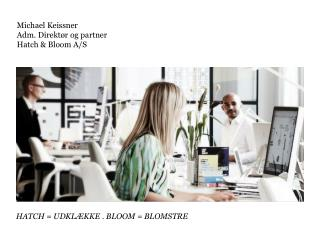 Michael Keissner  Adm. Direktør og partner Hatch  & Bloom A/S