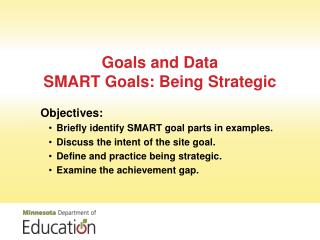 Goals and Data SMART Goals: Being Strategic
