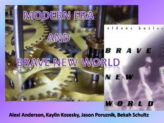 Modern Era And        Brave New world