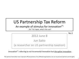 2012 June 8 Jun Saito (a researcher on US partnership taxation)