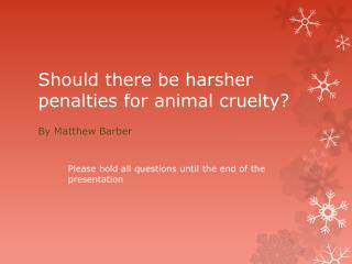 Should there be harsher penalties for animal cruelty?