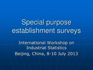 Special purpose establishment surveys