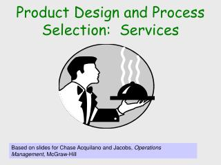 Product Design and Process Selection:  Services