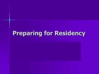 Preparing for Residency