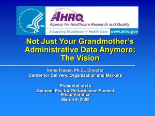 Not Just Your Grandmother's Administrative Data Anymore:  The Vision