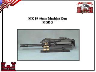 MK 19 40mm Machine Gun MOD 3
