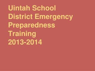 Uintah School District Emergency Preparedness Training 2013-2014