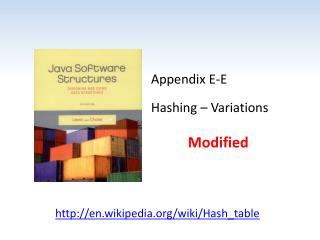 Appendix E-E Hashing – Variations