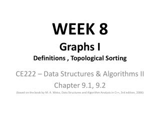 WEEK 8 Graphs I Definitions , Topological Sorting