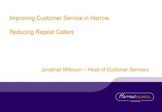 Improving Customer Service in Harrow Reducing Repeat Callers
