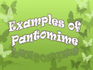 Examples of Pantomime