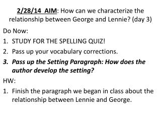 2/28/14  AIM :  How can we characterize the relationship between George and Lennie?  (day 3)