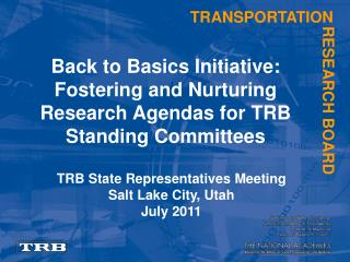 Back to Basics Initiative: Fostering and Nurturing Research Agendas for TRB Standing Committees